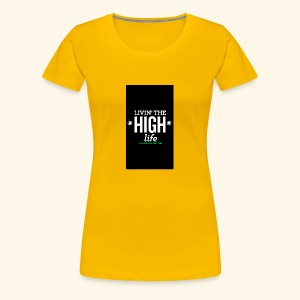 livin the high life - Women's Premium T-Shirt
