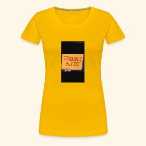 Trouble alert from troublemakers cool merches lean - Women's Premium T-Shirt