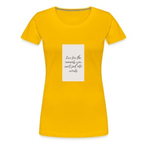 Live for the moments you can't put into words - Women's Premium T-Shirt