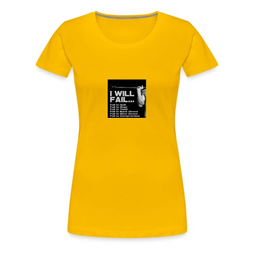 I Will Fail - Women's Premium T-Shirt