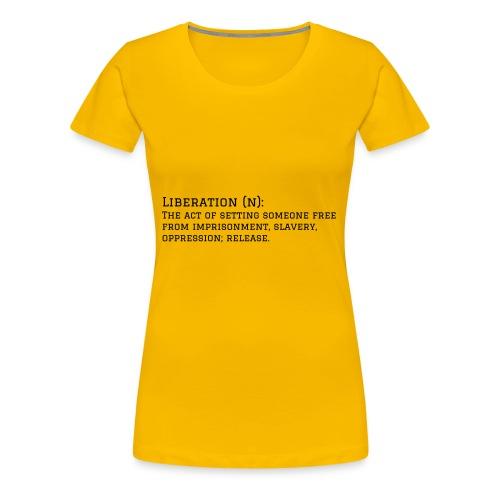Liberation - Women's Premium T-Shirt