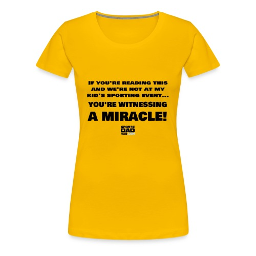 Witnessing A Miracle - Women's Premium T-Shirt