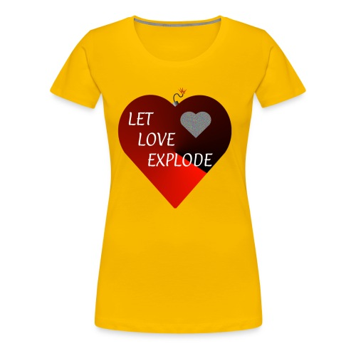 Let Love Explode Heart - Women's Premium T-Shirt