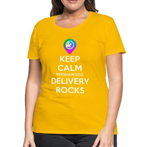 Keep Calm Kershaw2Go Delivery Rocks - Women's Premium T-Shirt