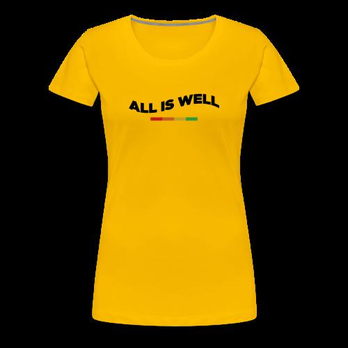 All Is Well. - Women's Premium T-Shirt