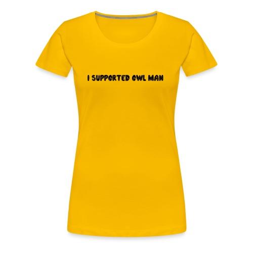 Official Owl-Man Supporter Shirt - Women's Premium T-Shirt