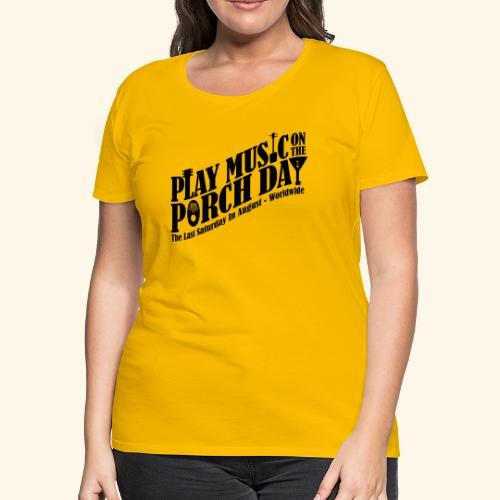 Play Music on the Porch Day - Women's Premium T-Shirt