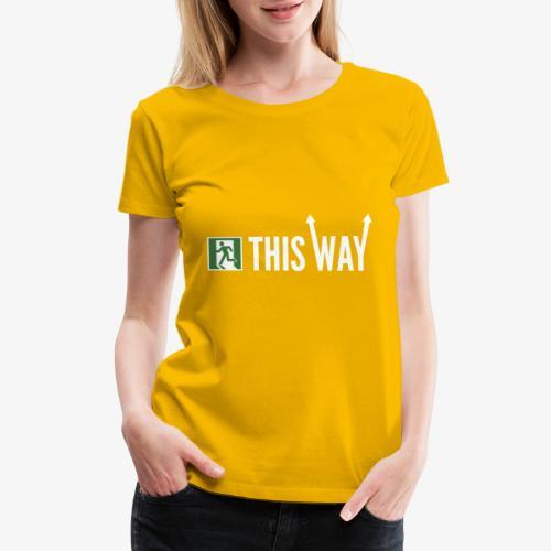 Please Exit This Way - Women's Premium T-Shirt