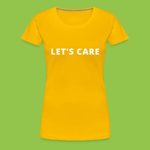 Let's Care shirt - Women's Premium T-Shirt