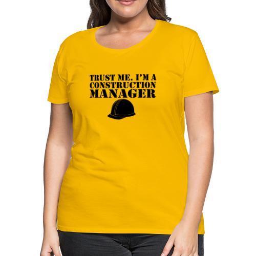 06 trust me im a const manager copy - Women's Premium T-Shirt