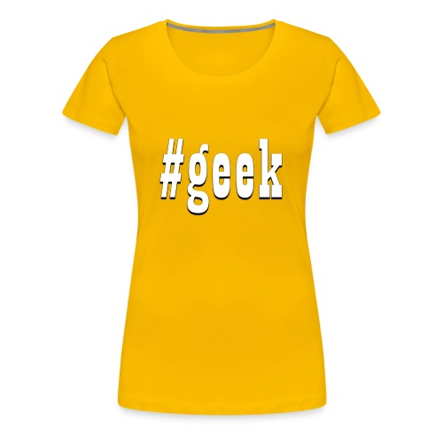 Perfect for the geek in the family - Women's Premium T-Shirt