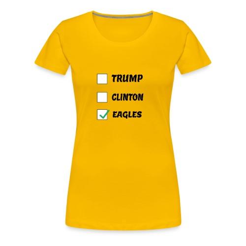 Humorous Voting eagles shirt - Women's Premium T-Shirt