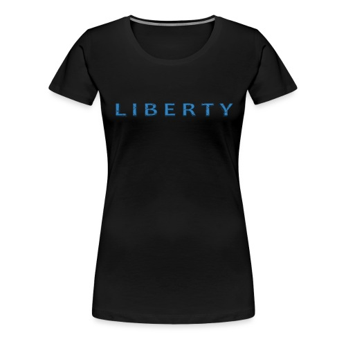 Liberty Libertarian Design - Women's Premium T-Shirt
