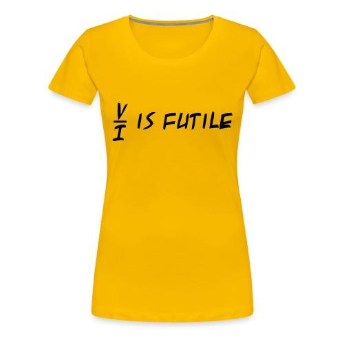 Resistance is Futile - Women's Premium T-Shirt