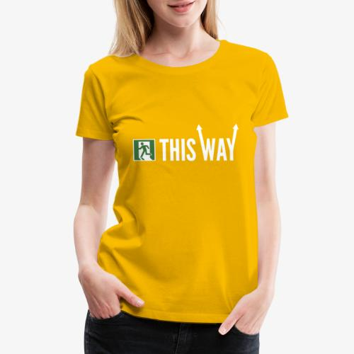 Please Exit This Way - Women's Premium T-Shirt