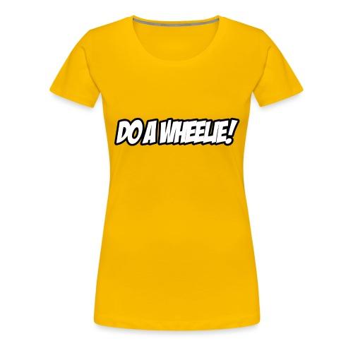 Do A Wheelie - Women's Premium T-Shirt