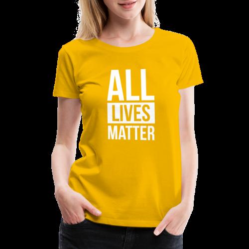 All Lives Matter - Women's Premium T-Shirt