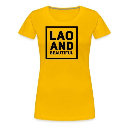 LAO AND BEAUTIFUL black - Women's Premium T-Shirt
