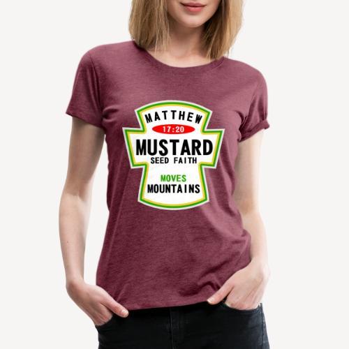 MUSTARD SEED FAITH - Women's Premium T-Shirt