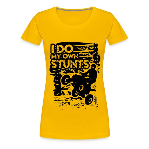 ATV Quad My Own Stunts - Women's Premium T-Shirt