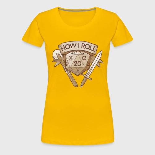 How I Roll D&D Tshirt - Women's Premium T-Shirt