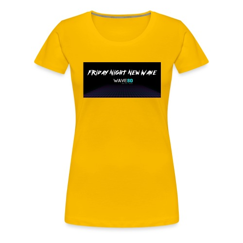Friday Night New Wave - Women's Premium T-Shirt