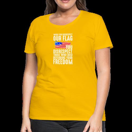 Respect The Flag 01 - Women's Premium T-Shirt