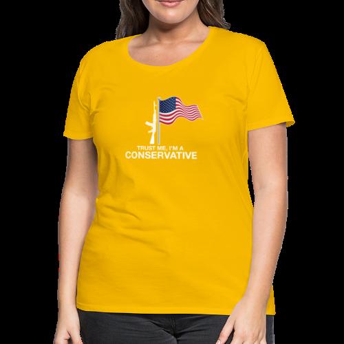 Trust Me I'm Conservative - Women's Premium T-Shirt