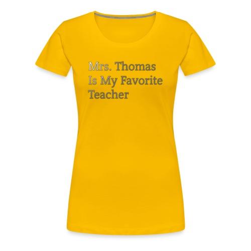 Mrs. Thomas is my favorite teacher - Women's Premium T-Shirt