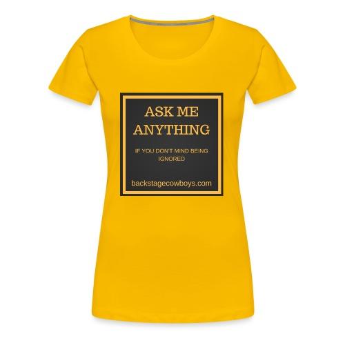 ASK ME ANYTHING - Women's Premium T-Shirt