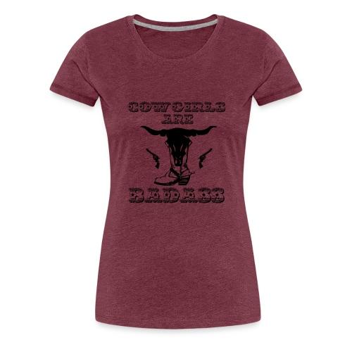 COWGIRLS ARE BADASS - Women's Premium T-Shirt