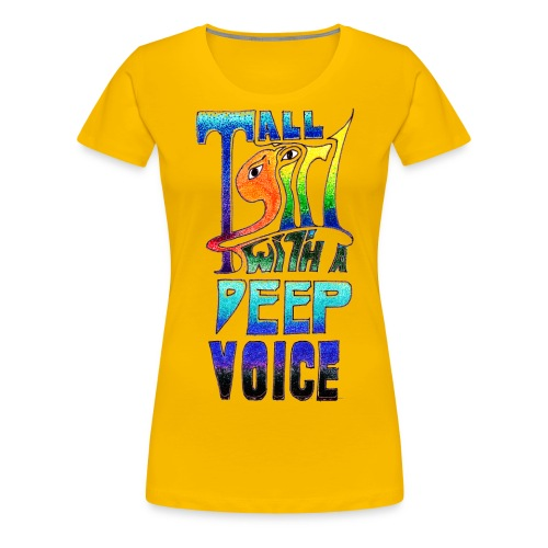 Tall Girl with a Deep Voice (dark lines) - Women's Premium T-Shirt