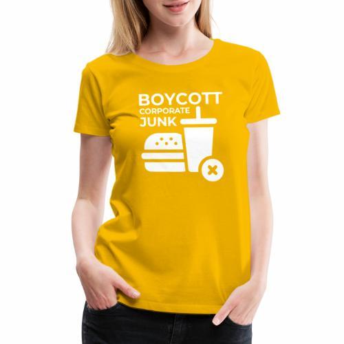 Boycott corporate junk - Women's Premium T-Shirt