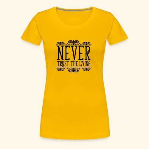 Never Trust The Living episode - Women's Premium T-Shirt