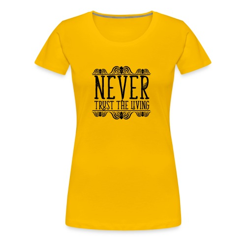 Never Trust The Living episode - Women's Premium T-Shirt
