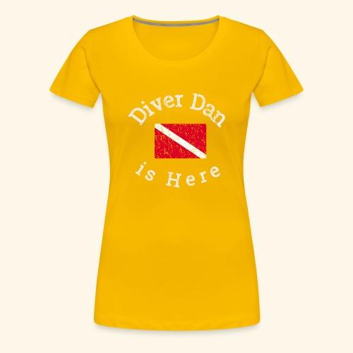 Scuba - Diver Dan is Here, distressed look - Women's Premium T-Shirt