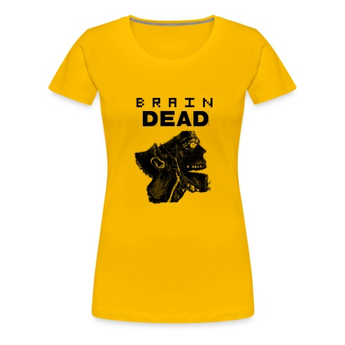 braindead - Women's Premium T-Shirt