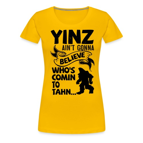 Yinz Bigfoot The Movie - Women's Premium T-Shirt