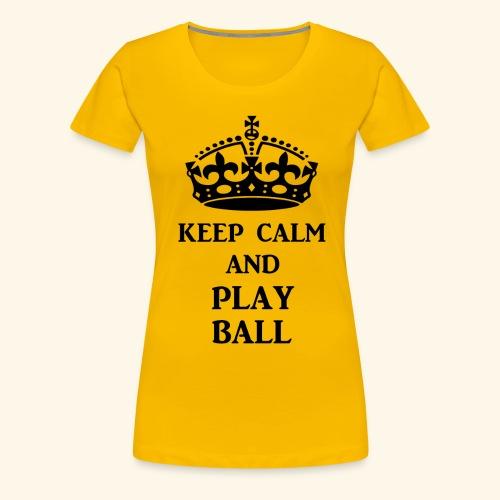 keep calm play ball blk - Women's Premium T-Shirt