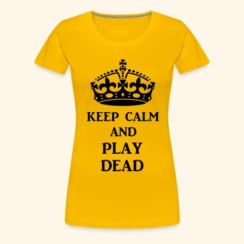 keep calm play dead blk - Women's Premium T-Shirt
