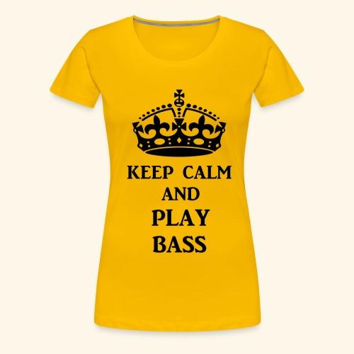 keep calm play bass blk - Women's Premium T-Shirt