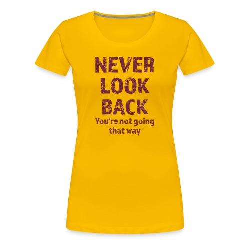 Never Look Back - Women's Premium T-Shirt