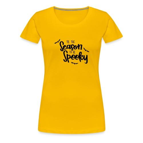 spooky season is came lo - Women's Premium T-Shirt