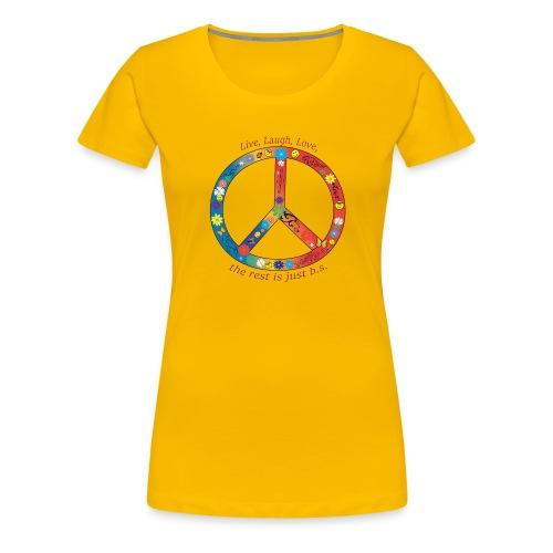 Live, Laugh, Love, the rest is just b.s. - Women's Premium T-Shirt