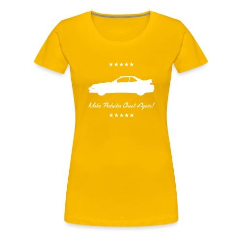 Make Preludes Great Again! - Women's Premium T-Shirt