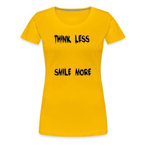 think less smile more - Women's Premium T-Shirt