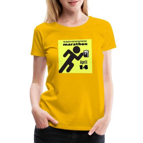 2019 Myette's 1/2 1/2 1/2 1/2 1/2 Marathon Race - Women's Premium T-Shirt