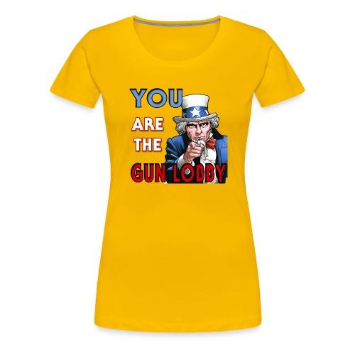 YOU Are The Gun Lobby - Women's Premium T-Shirt