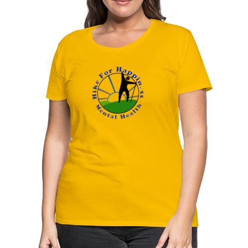 Hike For Happiness (Mental Health) - Women's Premium T-Shirt