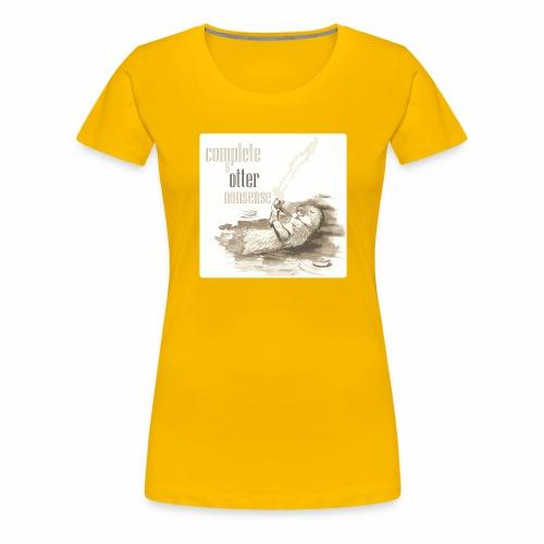 complete and otter nonsense - Women's Premium T-Shirt